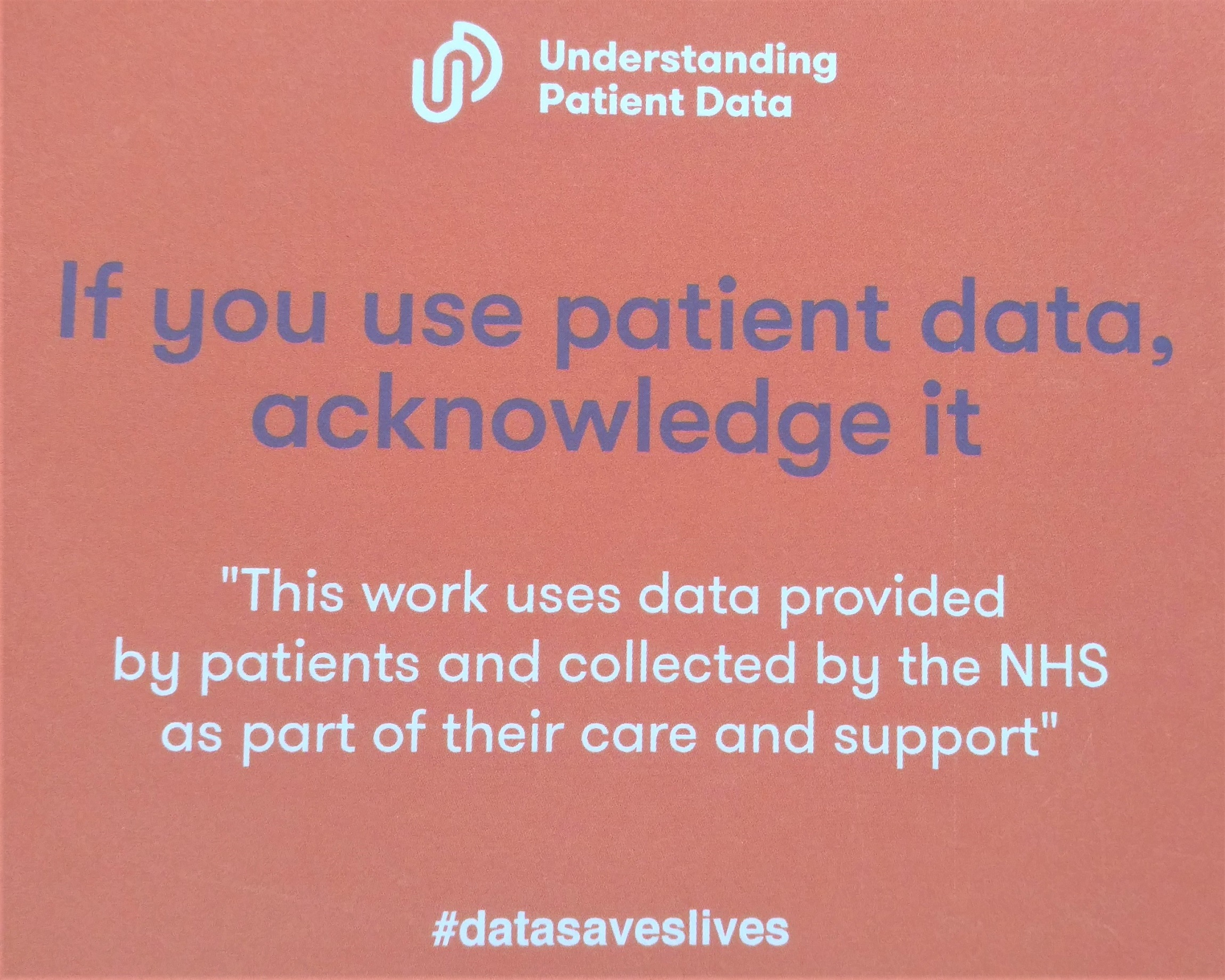 "Postcard with suggested citation created by use MY data members and distributed by Understanding Patient Data for use in publications using patient data: ""This work uses data provided by patients and collected by the NHS as part of their care and support""."